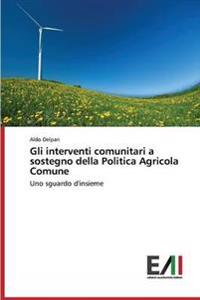 Gli Interventi Comunitari a Sostegno Della Politica Agricola Comune