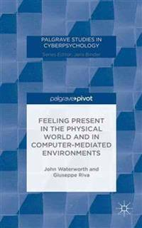 Feeling Present in the Physical World and Computer-Mediated Environments