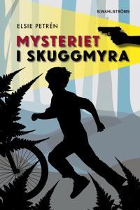 Skuggmyra 1 - Mysteriet i Skuggmyra