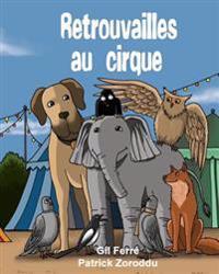 Retrouvailles Au Cirque