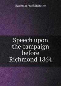 Speech Upon the Campaign Before Richmond 1864
