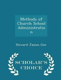 Methods of Church School Administration - Scholar's Choice Edition