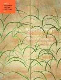 Poetry as Image: The Visual Culture of Waka in Sixteenth-Century Japan