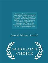 A History of the American and Puritanical Family of Sutliff or Sutliffe