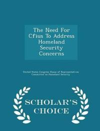 The Need for Cfius to Address Homeland Security Concerns - Scholar's Choice Edition