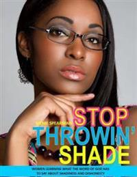 Stop Throwin' Shade Bw