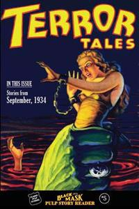 Black Mask Pulp Story Reader: #5 Stories from the September, 1934 Issue of Terror Tales