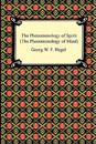 The Phenomenology of Spirit the Phenomenology of Mind