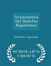 Grammatica del Dialetto Napoletano - Scholar's Choice Edition