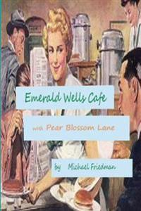 Emerald Wells Cafe and Pear Blossom Lane