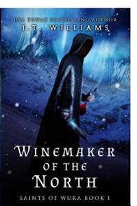 Winemaker of the North: Saints of Wura Book 1