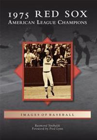 1975 Red Sox: American League Champions