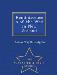 Reminiscences of the War in New Zealand - War College Series