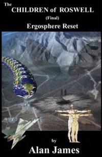 The Children of Roswell (Final) Ergosphere Reset: Ergosphere Reset