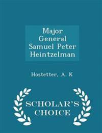 Major General Samuel Peter Heintzelman - Scholar's Choice Edition