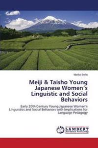 Meiji & Taisho Young Japanese Women's Linguistic and Social Behaviors