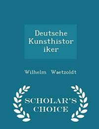 Deutsche Kunsthistoriker - Scholar's Choice Edition