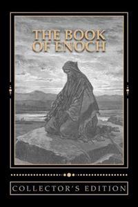 The Book of Enoch [The Collector's Edition]: The Collector's Edition of the Book of the Prophet Enoch