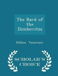 The Bard of the Dimbovitza - Scholar's Choice Edition