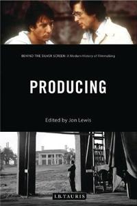 Producing - behind the silver screen: a modern history of filmmaking