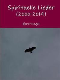 Spirituelle Lieder (2000-2014)