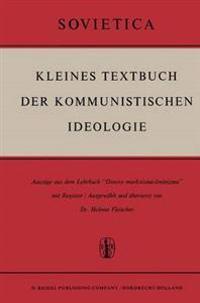 Kleines Textbuch Der Kommunistischen Ideologie
