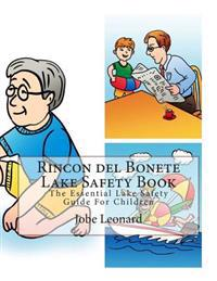 Rincon del Bonete Lake Safety Book: The Essential Lake Safety Guide for Children