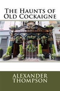 The Haunts of Old Cockaigne