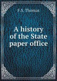 A History of the State Paper Office