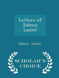 Letters of Sidney Lanier - Scholar's Choice Edition