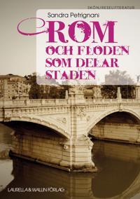 Rom och floden som delar staden