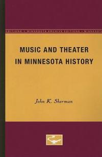 Music and Theater in Minnesota History