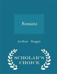 Rossini - Scholar's Choice Edition