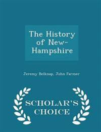 The History of New-Hampshire - Scholar's Choice Edition