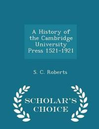 A History of the Cambridge University Press 1521-1921 - Scholar's Choice Edition