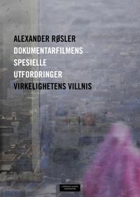 Dokumentarfilmens spesielle utfordringer : virkelighetens villnis