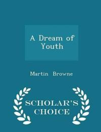 A Dream of Youth - Scholar's Choice Edition