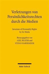 Verletzungen Von Personlichkeitsrechten Durch Die Medien: Invasions of Personality Rights by the Media. Internationales Symposium in Greifswald, 6.-9.