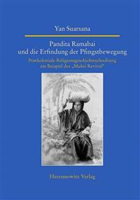 Pandita Ramabai Und Die Erfindung Der Pfingstbewegung: Postkoloniale Religionsgeschichtsschreibung Am Beispiel Des 'Mukti Revival'
