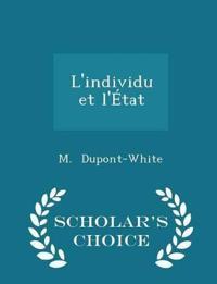 L'Individu Et L'Etat - Scholar's Choice Edition