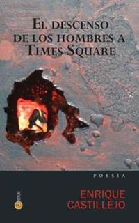 El Descenso de Los Hombres a Times Square
