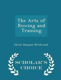 The Arts of Rowing and Training - Scholar's Choice Edition