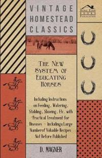 The New System Of Educating Horses
