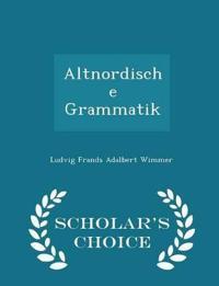 Altnordische Grammatik - Scholar's Choice Edition