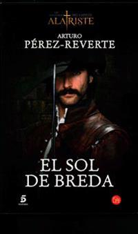 El Sol de Breda / The Sun Over Breda (Captain Alatriste Series, Book 3)