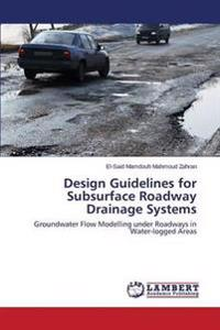 Design Guidelines for Subsurface Roadway Drainage Systems
