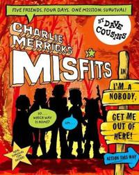 Charlie merricks misfits in im a nobody, get me out of here!
