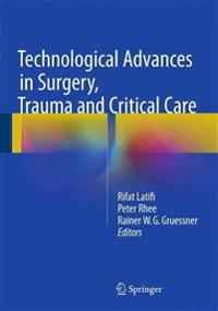 Technological Advances in Surgery, Trauma and Critical Care
