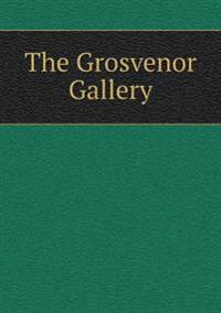 The Grosvenor Gallery