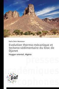 Evolution Thermo-M�canique Et Tectono-S�dimentaire Du Bloc de Djanet